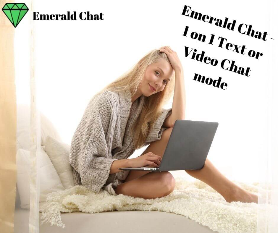 Emerald Chat - 1 on 1 Text or Video Chat mode