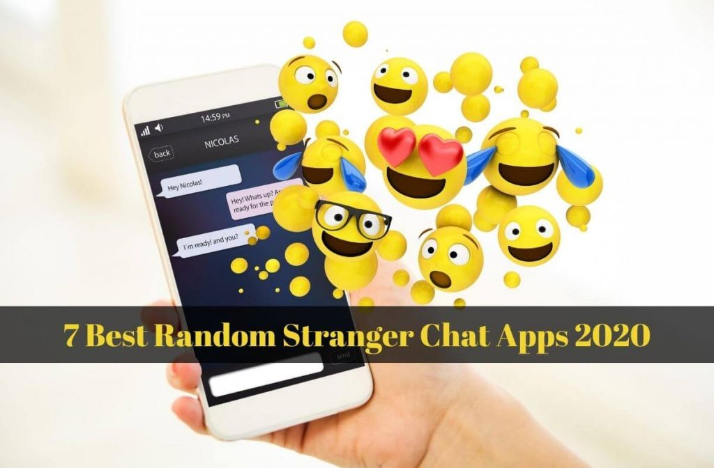 7 Best Random Stranger Chat Apps 2020