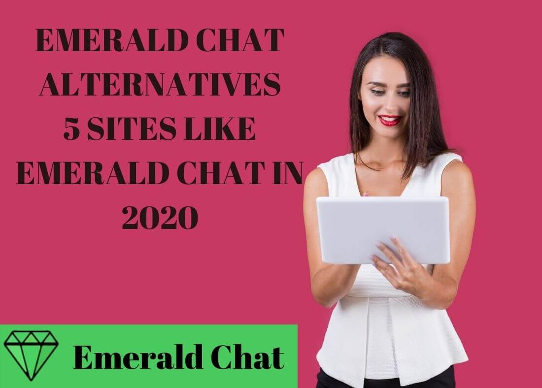 EMERALD CHAT ALTERNATIVES 5 SİTES LİKE Emerald Chat İN 2020